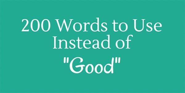 Content Copy Writing: 200 Power Words To Use Instead of 'Good'